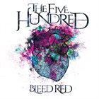 THE FIVE HUNDRED — Bleed Red album cover
