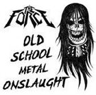 THE FORCE Old School Metal Onslaught album cover