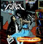 THE FORCE Possessed By Metal album cover