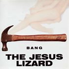 THE JESUS LIZARD Bang album cover