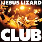 THE JESUS LIZARD Club album cover
