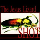 THE JESUS LIZARD Shot album cover
