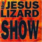 THE JESUS LIZARD Show album cover