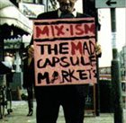 THE MAD CAPSULE MARKETS MIX-ISM album cover