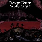 THE MISANTHROPIC DANCEBAND WILL PLAY THEIR GREATEST HITS WHEN ALL THE LONERS OF THE WORLD UNITE DownTown Sloth City 1 album cover