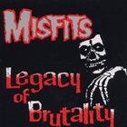 THE MISFITS Legacy Of Brutality album cover