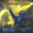 THE NEAL MORSE BAND Scenes From A Prog Cruise (Inner Circle May 2016) album cover