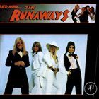 THE RUNAWAYS And Now... the Runaways album cover