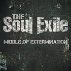 THE SOUL EXILE Middle Of Extermination album cover