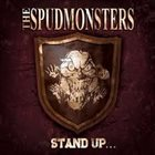 THE SPUDMONSTERS Stand Up for What You Believe album cover
