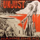 THE UNJUST Hammerhead album cover