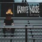 THE WHITE NOISE Aren't You Glad? album cover