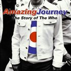 THE WHO Amazing Journey: The Story Of The Who album cover