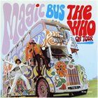 THE WHO Magic Bus: The Who On Tour album cover