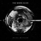 THE WORD ALIVE Dark Matter album cover
