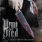 THE WRONG KID DIED Away With Traitors album cover