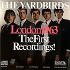 THE YARDBIRDS — London 1963: The First Recordings album cover
