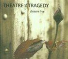 THEATRE OF TRAGEDY Closure:Live album cover