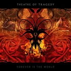 THEATRE OF TRAGEDY Forever Is the World album cover