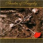 THEATRE OF TRAGEDY Theatre of Tragedy Album Cover