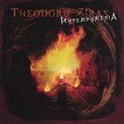 THEODORE ZIRAS Hypepyrexia album cover