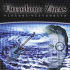 THEODORE ZIRAS Virtual Virtuosity album cover