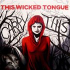 THIS WICKED TONGUE Carry This album cover