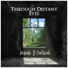 THROUGH DISTANT EYES Inside || Outside album cover