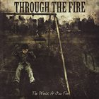 THROUGH THE FIRE The World At Our Feet album cover