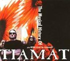 TIAMAT The Musical History of Tiamat album cover