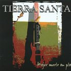 TIERRA SANTA Mejor Morir En Pie album cover