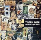 TIGER B. SMITH We're the Tiger Bunch album cover