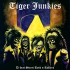 TIGER JUNKIES D-beat Street Rock 'n' Rollers album cover