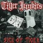 TIGER JUNKIES Sick of Tiger album cover
