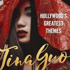 TINA GUO Hollywood's Greatest Themes album cover