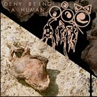 TOAD BIRTH Deny Being A Human album cover