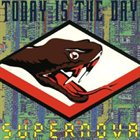 TODAY IS THE DAY Supernova album cover