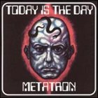 TODAY IS THE DAY Today Is The Day / Metatron album cover
