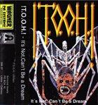 !T.O.O.H.! It's Not, Can't Be A Dream album cover