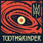 TOOTHGRINDER I Am album cover