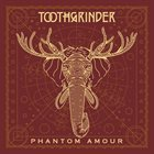 TOOTHGRINDER Phantom Amour album cover