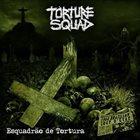 TORTURE SQUAD Esquadrão de Tortura album cover