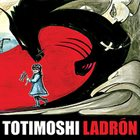 TOTIMOSHI Ladrón album cover