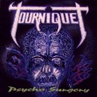 TOURNIQUET Psycho Surgery album cover