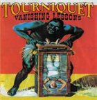 TOURNIQUET Vanishing Lessons album cover