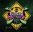 TOXIC HEART Ride Your Life album cover