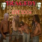 TRAGEDY Live 2004 (Of Witches n' Bitches) album cover