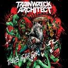 TRAINWRECK ARCHITECT Traits of the Sick album cover