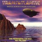 TRANSATLANTIC Bridge Across Europe Tour 2001 album cover