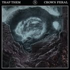 TRAP THEM Crown Feral album cover